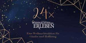 Advent - 24x Weihnachten neu erleben